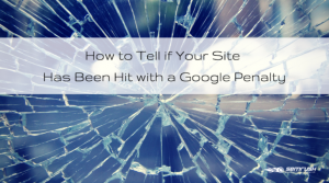 How do I find out if my website has been hit with a Google penalty