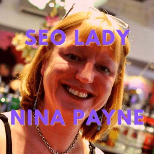 SEO Business Mentor Expert UK Consultant Google Ranking Freelancer Nina Payne SEO Lady Copywriter UK eCommercer Wordpess Shopify Google Ranking Magento 2 Freelance Consultant