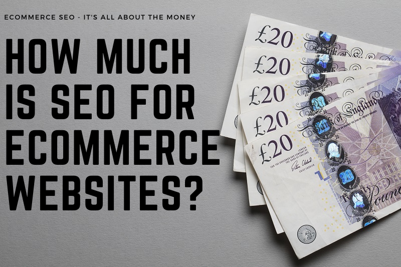 How Much Does Ecommerce SEO Cost in the UK Prices Wordpress Magento Freelance Consultant Google Ranking Advice