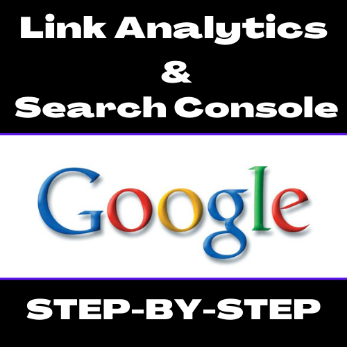 SEO Freelance Consultant UK How to link Google Search Console to Google Analytics